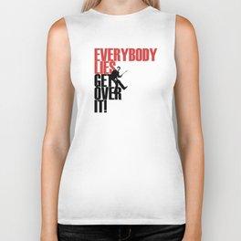 Everybody Lies Biker Tank
