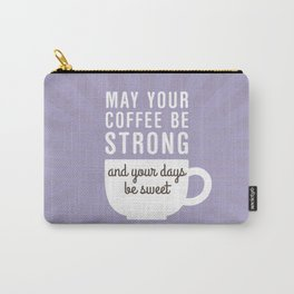 Coffee Strong Days Sweet Carry-All Pouch