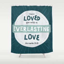"""""""Everlasting Love"""" Hand-Lettered Bible Verse Shower Curtain"""