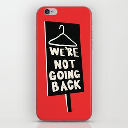 We're Not Going Back iPhone Skin