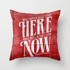 Here, Now!  Throw Pillow