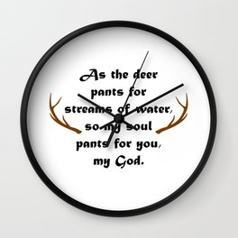 Christian,Bible verse,Psalm 42:1,As the deer pants for streams of water Wall Clock