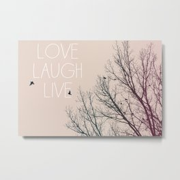 Love Laugh Live Metal Print