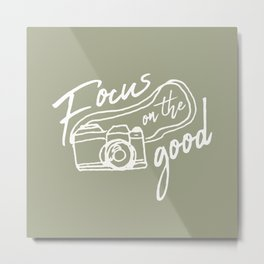Focus on the Good Photography Metal Print