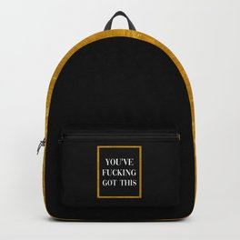 You've Fucking Got This, Quote Backpack
