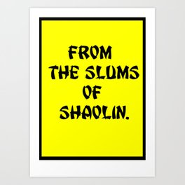 From the slums of Shaolin. yellow Art Print