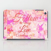 bible verse iPad Cases featuring FOLLOW THE WAY OF LOVE Pretty Pink Floral Christian Corinthians Bible Verse Typography Abstract Art by The Faithful Canvas