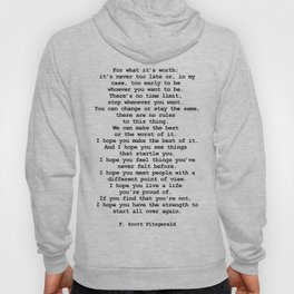 For what it's worth by F Scott Fitzgerald #minimalism #poem Hoody