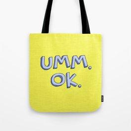 Umm OK Tote Bag