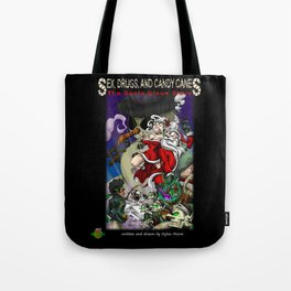 Sex, Drugs, and Candy Canes: The Santa Claus Story Tote Bag