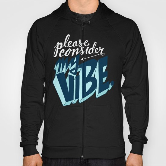 Please Consider My Vibe Hoody
