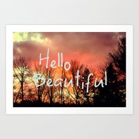hello beautiful Art Prints featuring Hello Beautiful  by Rachel Burbee