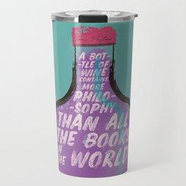 Louis Pasteur sentence on wine bottle, philosophy and books, vintage inspirational quote, motivation Travel Mug