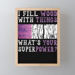 I Fill Wood with Things Epoxy Resin Art Framed Mini Art Print