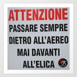 ATTENZIONE - PASSARE DIETRO L'AEREO Art Print