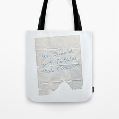 We Should Just Totally Stab Caesar! quote from the movie Mean Girls Tote Bag
