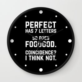 Perfect Food Funny Quote Wall Clock