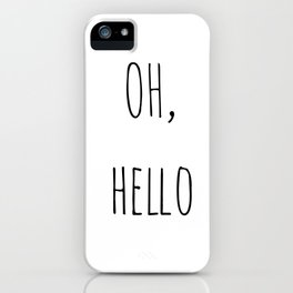 Oh, hello iPhone Case