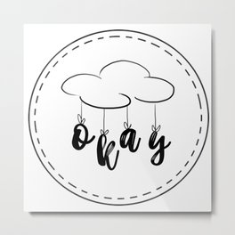 The Fault in our Stars: Okay! Metal Print