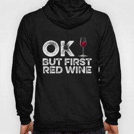OK But First Red Wine Hoody