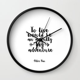 Nursery Prints Kids Gift Printable Peter Pan Quotes To Live Will Be An Awfully Big Adventure Wall Clock