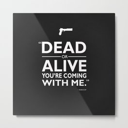 Dead Or ALive Metal Print
