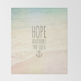 HOPE ANCHORS THE SOUL  Throw Blanket