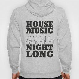 House Music All Night Long, the perfect dj house music dj gift. Hoody