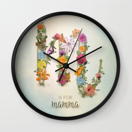 """Floral Monogram M - """"M is for mamma"""" - Mother's Day gifts Wall Clock"""