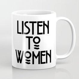 Listen to Women Coffee Mug