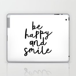 Be Happy and Smile black and white monochrome typography poster design home wall bedroom decor Laptop & iPad Skin