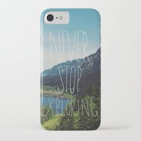 never stop exploring iPhone & iPod Cases featuring Never Stop Exploring by Leah Flores