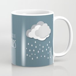 {When in rains, it pours} Coffee Mug