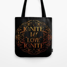 Shatter Me - Ignite My Love Ignite Tote Bag
