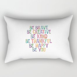 BE BRAVE BE CREATIVE BE KIND BE THANKFUL BE HAPPY BE YOU rainbow watercolor Rectangular Pillow