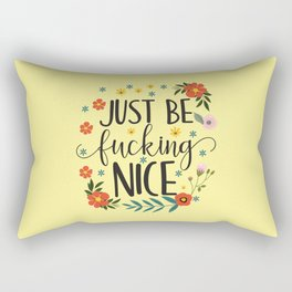 Just Be Fucking Nice, Funny, Quote Rectangular Pillow