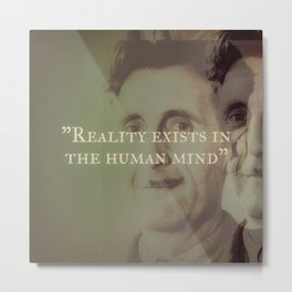 George Orwell - Reality Exists in the Human Mind Metal Print