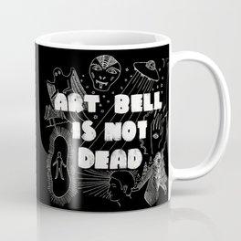Art Bell Is Not Dead Coffee Mug