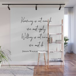Knowing is not enough Wall Mural