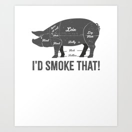 Pig I'd Smoke That BBQ Fathers Day Art Print