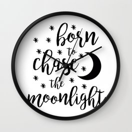 Born to Chase the Moonlight Wall Clock