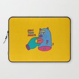 shut your mouth Laptop Sleeve