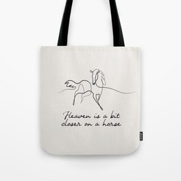 Heaven Is A Bit Closer On A Horse Tote Bag