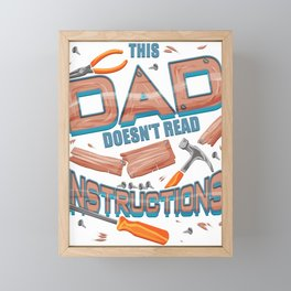 Funny Father's Day Gift This Dad Doesn't Read Instructions Framed Mini Art Print