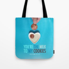 You're the Milk to My Cookies Tote Bag