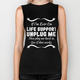 Funny Sarcastic Novelty Unplug Tshirt Design Life support Biker Tank