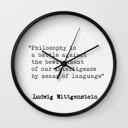 Ludwig Wittgenstein quote. Philosophy is a battle against.. Wall Clock