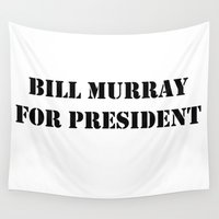 murray Wall Tapestries featuring Bill Murray for President by Bill Murray for President