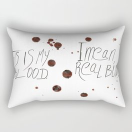 This is my Blood! Rectangular Pillow