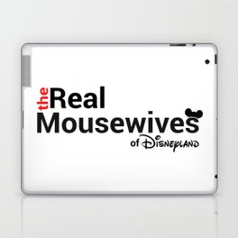 The Real Mousewives of Disneyland Laptop & iPad Skin